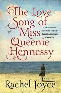 The Love Song of Miss Queenie Hennessy - Rachel Joyce